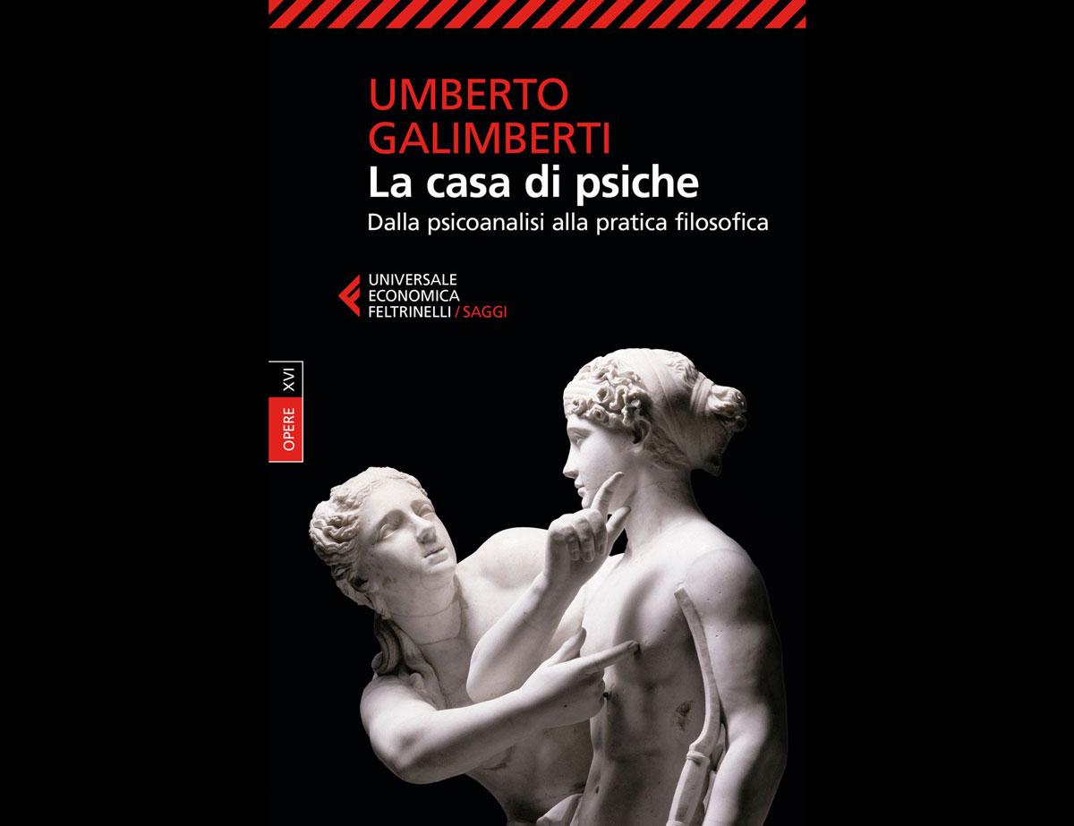 La casa di Psiche - Umberto Galimberti